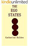 The Ego States (Transactional Analysis in Bite Sized Chunks Book 1)