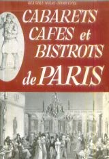 Cabarets, cafés et bistrots de Paris. Promenade dans les rues et dans le temps
