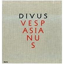 Divus Vespasianus. Il bimillenario dei Flavi. Catalogo della mostra (Roma, 27 marzo 2009-10 gennaio 2010)