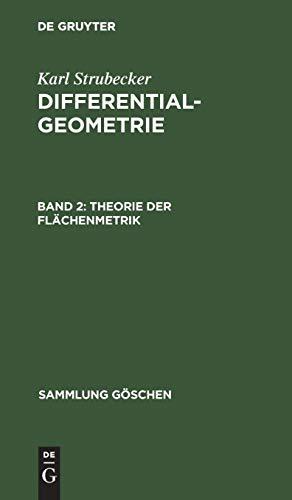 Karl Strubecker: Differentialgeometrie: Theorie der Flächenmetrik (Sammlung Göschen)