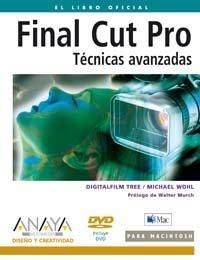 Final Cut Pro. Técnicas avanzadas (Diseño Y Creatividad) por DigitalFilm Tree
