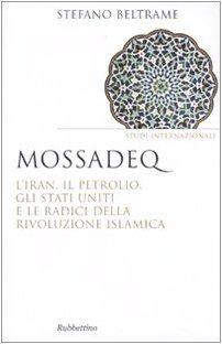 mossadeq-liran-il-petrolio-gli-stati-uniti-e-le-radici-della-rivoluzione-islamica
