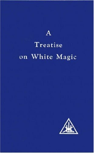 A Treatise on White Magic by Bailey, Alice A. (1970) Paperback
