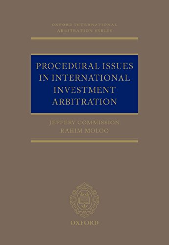 Procedural Issues in International Investment Arbitration (Oxford International Arbitration Series) (English Edition)