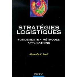 Stratégies logistiques : fondements, méthodes, applications
