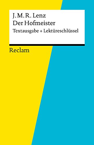 Textausgabe + Lektüreschlüssel. Jakob Michael Reinhold Lenz: Der Hofmeister: Reclam Textausgabe + Lektüreschlüssel