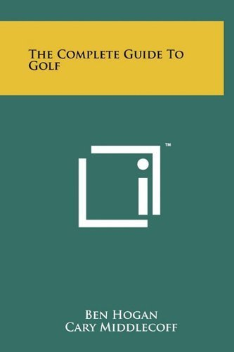 The Complete Guide To Golf by Ben Hogan (2011-06-18)