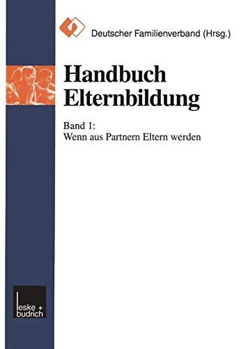 Handbuch Elternbildung, 2 Bde., Bd.1, Wenn aus Partnern Eltern werden