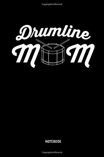Drumline Mom - Notebook: Lined Drumline Notebook / Journal  Great Drum,  Percussion, Drumline Accessories & Novelty Gift Idea for all Drummer &