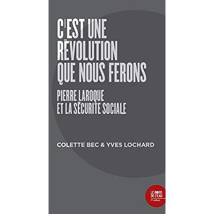 C'est une révolution que nous ferons: Pierre Laroque et la sécurité sociale