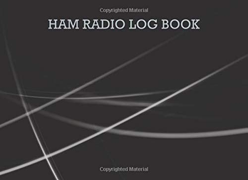 Ham radio log book: Notebook for amateur radio operators: Handy logging sheets to keep your notes organized: Black and white cover design