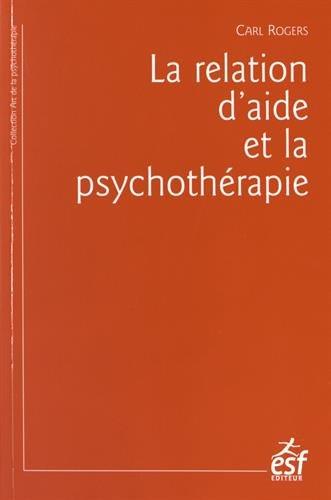 La relation d'aide et la psychothrapie