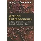 [(Artisan Entrepreneurs in Cairo and Early Modern Capitalism (1600-1800))] [By (author) Nelly Hanna] published on (June, 2011)