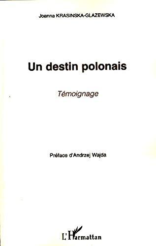 Un destin polonais : Témoignage par Joanna Krasinska-Glazewska