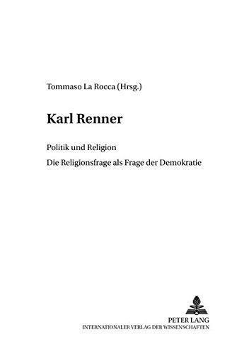 Karl Renner. Politik und Religion. Die Religionsfrage als Frage der Demokratie