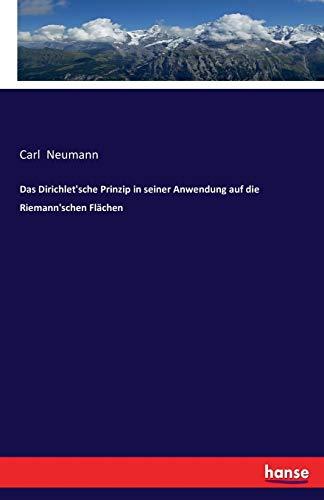 Das Dirichlet'sche Prinzip in seiner Anwendung auf die Riemann'schen Flächen
