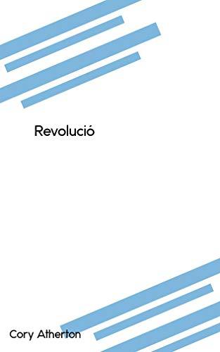 Revolució (Catalan Edition) por Cory Atherton