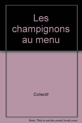 Les champignons au menu