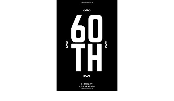 60th Birthday 60th Birthday Gift Ideas For Dad From Daughter Unique 60th Birthday Party Ideas Funny Father S Day Notebook Lined Notebook Journal Gift 120 Pages 6x9 Soft Cover Matte Finish Amazon Co Uk