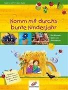 Komm mit durchs bunte Kinderjahr: Ein Mitmach-, Spiel- und Aktionsbuch