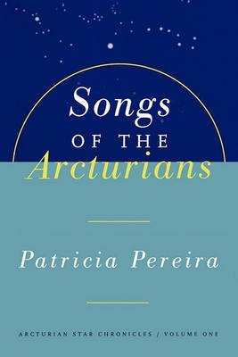 [Songs of the Arcturians] [by: Patricia Pereira]