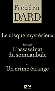 Le disque mystérieux Suivi de L'assassinat du somnanbule et Un crime étr