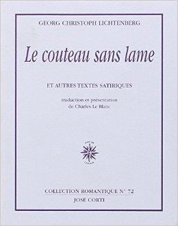 Le Couteau Sans Lame Et Autres Textes Satiriques De Georg-Christoph Lichtenberg,Charles Leblanc Traduction  1999