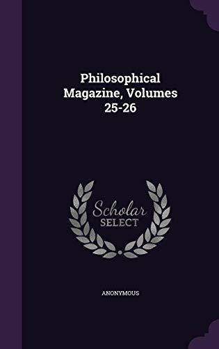 Philosophical Magazine, Volumes 25-26