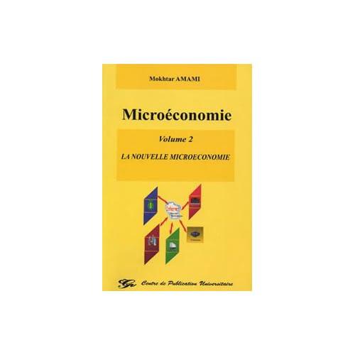 MicroéconomieVolume 2 : La nouvelle microéconomie
