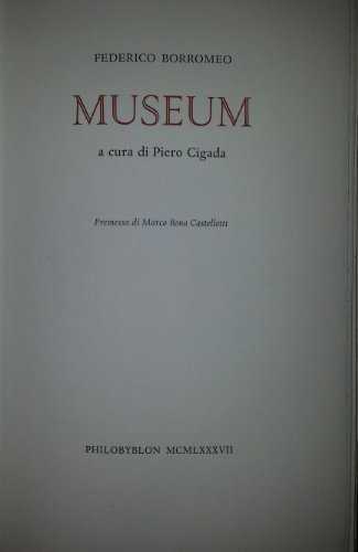 MUSEUM a cura di Piero Cigada. Peremeesa di Marco Bona Castellotti.