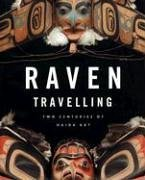 Raven Travelling: Two Centuries of Haida Art
