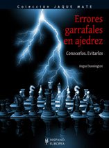 Errores garrafales en ajedrez / Blunders and How to Avoid Them: Conocerlos. Evitarlos / Know. Avoid (Jaque mate / Checkmate)