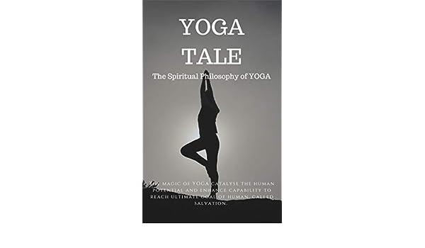 Yoga: The Spiritual Philosophy Of Yoga (Yoga, Meditation