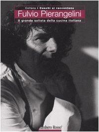 Fulvio Pierangelini. Il grande solista della cucina italiana - Amazon Libri