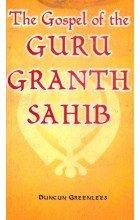 The Gospel of the Guru Granth Sahib
