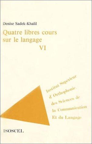 Quatre libres cours sur le langage, numéro 6