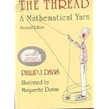 The Thread: A Mathematical Yarn by Philip J. Davis (1989-10-23)