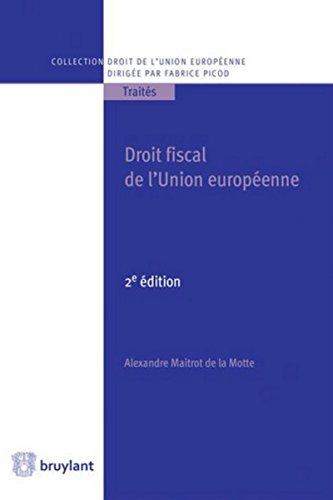 Droit fiscal de l'Union européenne par Alexandre Maitrot de la Motte