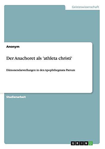 Der Anachoret als 'athleta christi': Dämonendarstellungen in den Apophthegmata Patrum