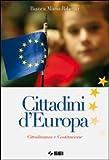 Cittadini d'Europa. Cittadinanza e Costituzione. Con fascicolo Io per la strada. Per la Scuola media. Con espansione online