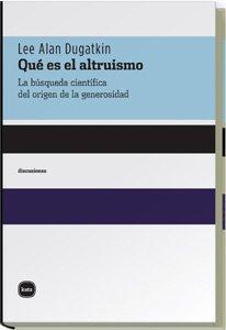 Que Es El Altruismo (discusiones) por Lee Alan Dugatkin