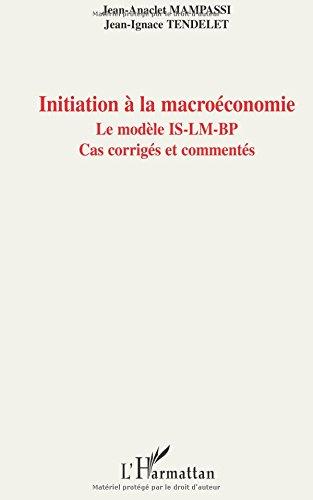 Initiation à la macroéconomie : Le modèle IS-LM-BP par Jean-Anaclet Mampassi
