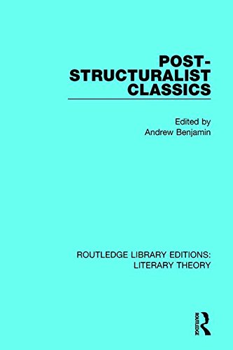 Post-Structuralist Classics (Routledge Library Editions: Literary Theory)