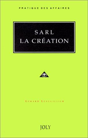 SARL, la création par Gérard Lesguillier