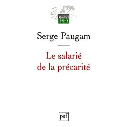 Le salarié de la précarité: Les nouvelles formes de l'intégration professionnelle. Préface inédite de l'auteur (Quadrige)