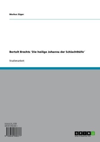 Bertolt Brechts 'Die heilige Johanna der Schlachthöfe'