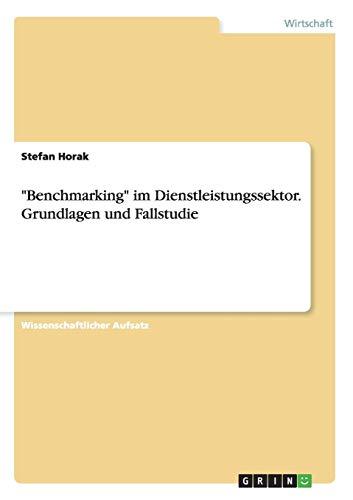 """""""Benchmarking"""" im Dienstleistungssektor. Grundlagen und Fallstudie"""