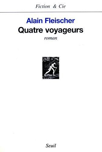 Quatre voyageurs: Roman (Fiction & cie)