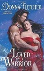 [Loved by a Warrior] [by: Donna Fletcher]