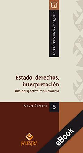 Estado, derechos, interpretación: Una perspectiva evolucionista (Postpositivismo y Derecho nº 5) por Mauro Barberis